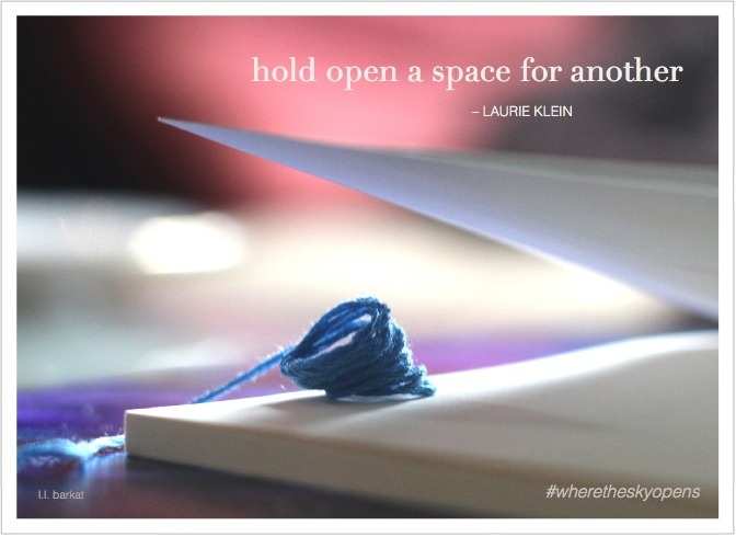 Hold open a space for another